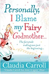 Personally, I Blame my Fairy Godmother Kindle Edition