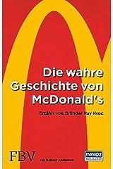 Die wahre Geschichte von McDonald's: Erzählt von Gründer Ray Kroc (German Edition) Kindle版