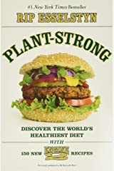 Plant-Strong: Discover the World's Healthiest Diet--With 150 Engine 2 Recipes Paperback
