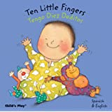 Ten Little Fingers/Tengo Diez Deditos (Dual Language Baby Board Books- English/Spanish)