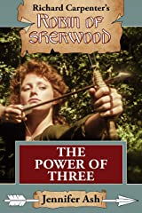 The Power of Three: A Robin of Sherwood Adventure Kindle Edition