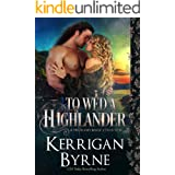To Wed a Highlander: The de Moray Druids (A Highland Magic Collection Book 3)
