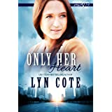 Only Her Heart: Clean Romance Mystery (Opposites Attract Intrigue Book 1)