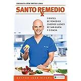 Santo Remedio / Doctor Juan's Top Home Remedies.: Cientos de Remedios Caseros Llenos de Sabiduría Y Ciencia / Hundreds of Hom