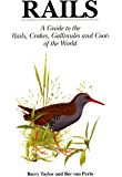 Rails: A Guide to Rails, Crakes, Gallinules and Coots of the World (Helm Identification Guides) (English Edition)