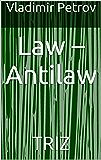 Law – Antilaw: TRIZ (English Edition)
