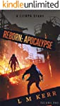 Reborn: Apocalypse (A LitRPG/Wuxia Story)(Volume 1)