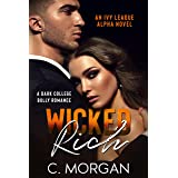 Wicked Rich: A Dark College Bully Romance (An Ivy League Alpha Novel Book 1)