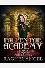 Initiation Year 1: An Academy Paranormal Why Choose College Bully Romance (Fallen Fae Academy Book 1) Kindle Edition