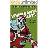 When Santa Slays: A Sci-Fi Sizzler (Sci-Fi Sizzlers)