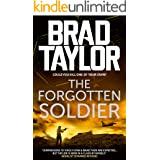 The Forgotten Soldier: A gripping military thriller from ex-Special Forces Commander Brad Taylor (Taskforce Book 9)