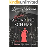 A Boldly Daring Scheme: A Regency Cozy (Beatrice Hyde-Clare Mysteries Book 7)