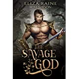 The Savage God: A Fated Mates Fantasy Romance (The Ares Trials Book 2)