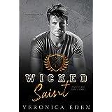 Wicked Saint: Dark New Adult High School Bully Romance (Sinners and Saints Book 1)