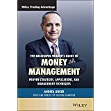 The Successful Trader's Guide to Money Management: Proven Strategies, Applications, and Management Techniques (Wiley Trading)