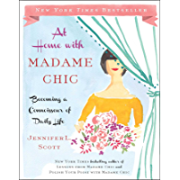 At Home with Madame Chic: Becoming a Connoisseur of Daily Li…