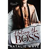 Hating The Boss: A Second Chance Romance Suspense (Hating Him series Book 1)