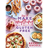 How to Make Anything Gluten Free (The Sunday Times Bestseller): Over 100 Recipes for Everything from Home Comforts to Fakeawa