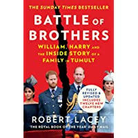 Battle of Brothers: William, Harry and the Inside Story of a…