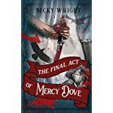 The Final Act of Mercy Dove