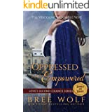 Oppressed & Empowered: The Viscount's Capable Wife (Love's Second Chance Series: Tales of Damsels & Knights Book 5)