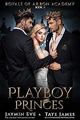 Playboy Princes: A Dark College Romance (Royals of Arbon Academy Book 2) Kindle Edition
