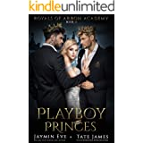 Playboy Princes: A Dark College Romance (Royals of Arbon Academy Book 2)