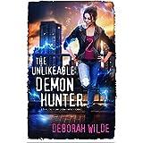 The Unlikeable Demon Hunter: A Devilishly Funny Urban Fantasy Romance (Nava Katz Book 1)