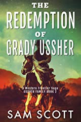 The Redemption of Grady Ussher: A Western Frontier Saga (Ussher Family Book 2) Kindle Edition