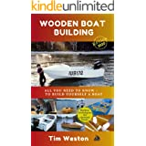 Wooden Boat Building: A practical step-by-step guide - to Building Plywood Boats