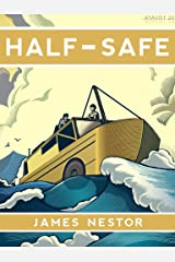 Half-Safe: A Story of Love, Obsession, and History's Most Insane Around-the-world Adventure (Kindle Single) Kindle Edition