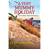 A Very Mummy Holiday (A Tourist Trap Mystery)