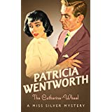 The Catherine-Wheel (Miss Silver Mystery Book 15)