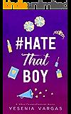#HateThatBoy: A Sweet YA Enemies to Lovers Romance (#BestFriendsForever Book 2) (English Edition)