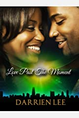 Love Past The Moment Kindle Edition