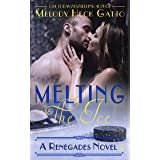 Melting the Ice (The Renegades Series Book 10)