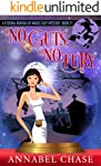 No Guts, No Fury (Federal Bureau of Magic Cozy Mystery Book 3)