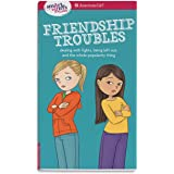 Smart Girls Guide Friendship Troubles: Dealing with Fights, Being Left Out, and the Whole Popularity Thing