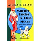Murder Under A Blue Moon: A 1930s Mona Moon Historical Cozy Mystery Book 1 (A Mona Moon Mystery)