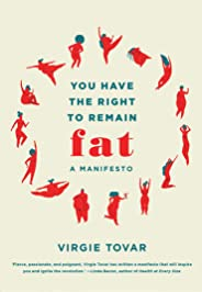 You Have the Right to Remain Fat: A Manifesto