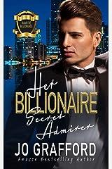 Her Billionaire Secret Admirer: A Sweet, Forbidden Love, Family Saga Romance (Black Tie Billionaires Book 3) Kindle Edition