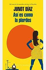 Así es como la pierdes (Spanish Edition) Kindle Edition