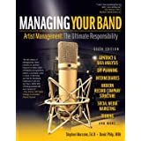 Managing Your Band: Artist Management: The Ultimate Responsibility 6ed