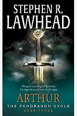 Arthur: Book Three of the Pendragon Cycle Kindle Edition