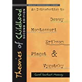 Theories of Childhood: An Introduction to Dewey, Montessori, Erikson