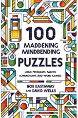 100 Maddening Mindbending Puzzles: Logic problems, maths conundrums and word games Kindle Edition