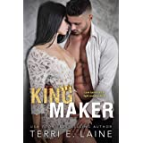 King Maker: A Bad Boy Billionaire Romance