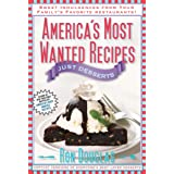 America's Most Wanted Recipes Just Desserts: Sweet Indulgences from Your Family's Favorite Restaurants (America's Most Wanted