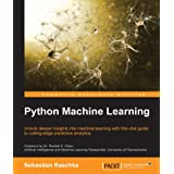 Python Machine Learning: Unlock deeper insights into Machine Leaning with this vital guide to cutting-edge predictive analyti