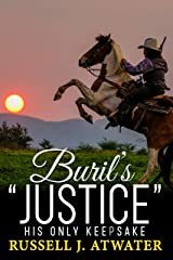 "Buril's ""Justice"" : His Only Keepsake Kindle Edition"